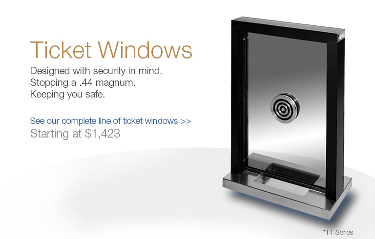 Ticket Windows designed with security in mind starting at $1,423