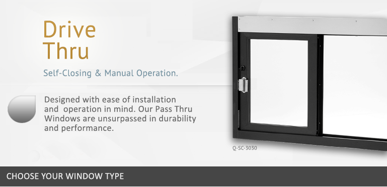 Drive Thru Self-Closing and Manual Operation Windows